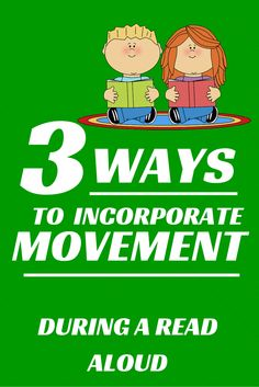 Three easy ways to incorporate movement into a read aloud WITHOUT losing the kids!