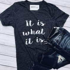 It is What It Is Graphic Tee B1