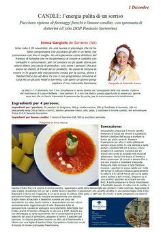 """La Ricetta di oggi 01/12 dall'archivio di Ricette 3.0 di spaghettitaliani.com - CANDLE: l'energia pulita di un sorriso (Pacchero ripieno di formaggi freschi e limone candito, con spremuta di datterini all'olio DOP Penisola Sorrentina) ( Primi - Pastasciutte ) inserita da Imma Gargiulo - La ricetta si trova nel Libro """"Una Ricetta al Giorno"""" dell'Associazione Spaghettitaliani, per acquistarlo: http://www.spaghettitaliani.com/Ricette2013/PrenotaLibro.php"""