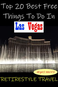 Top 20 Best Free Things to Do & Must-do Bucket List Free Attractions in Las Vegas. Vegas Hacks and Money-Saving Tips by Retirestyle Travel. Places to go. Travel Guides, Travel Tips, Usa Travel, Budget Travel, Best Places To Retire, Las Vegas Trip, Paris Hotels, Free Things To Do