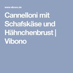 Cannelloni mit Schafskäse und Hähnchenbrust   Vibono