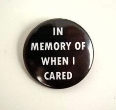 En mémoire de quand je me souciais bouton badge par PKPaperKitty