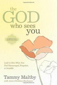 The God Who Sees You: Look to Him When You Feel Discouraged, Forgotten, or Invisible by Tammy Maltby. Encouraging, thought provoking, and beautifully written.