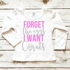 I Want Carats Easter Toddler Shirt --- http://tipsalud.com -----