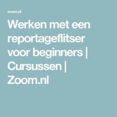 Werken met een reportageflitser voor beginners | Cursussen | Zoom.nl