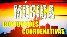 Conjunções Coordenativas | Música
