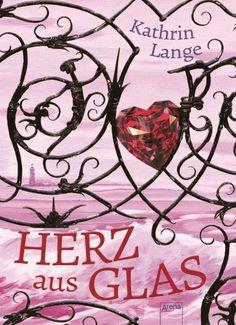 Herz aus Glas (Herz aus Glas, #1) by Kathrin Lange