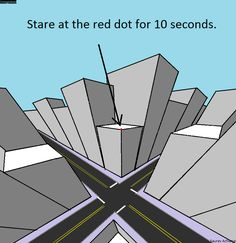 """Stare at the red dot for ten seconds"" 