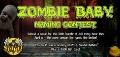 It's the last day to submit a name for the Zombie Baby Naming Contest! Enter a new name every hour by clicking here: https://www.facebook.com/spirithalloween/app_107482446102002
