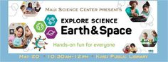 Explore Science: Earth & Space by Maui Science Center - http://fullofevents.com/hawaii/event/explore-science-earth-space-by-maui-science-center/ #hawaiievents #Explore Science: Earth & Space by Maui Science Center