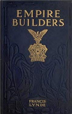 Empire Builders (Illustrated Edition) (Railroading Classics Book 1) by [Lynde, Francis]
