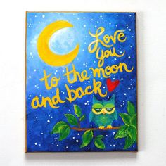 Whimsical Owl Art, Love You To The Moon and Back, 8x10 acrylic canvas