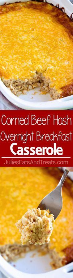 Corned Beef Hash Overnight Breakfast Casserole ~ Delicious, Comforting Overnight…