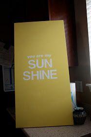 BeingBrook: You are my sunshine art...