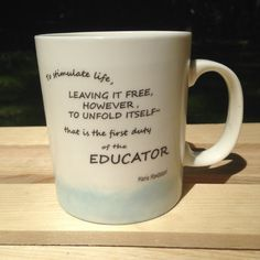 """""""To stimulate life, leaving it free, however, to unfold itself - that is the first duty of the educator.""""  Maria Montessori  Montessori Quote Watercolor Mug Blue by MOMtessoriLife on Etsy - great teacher gift idea!"""