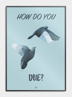 """Far joke plakat - plakat med ordspillet """"how do you due"""" Cool Picture Frames, Funny Posters, I Love My Friends, Funny Bunnies, Funny Signs, Denmark, Best Quotes, Quotations, Decoration"""