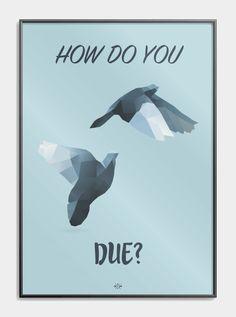 How do you due - Hipd.dk - sjove jokes og ordspil på plakater
