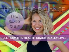 Your Personal Health Coach: the 80/20 rule (video)