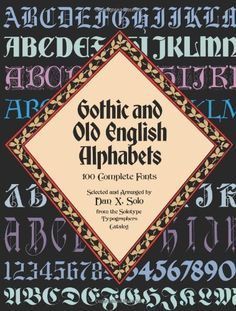 Gothic and Old English Alphabets: 100 Complete Fonts (Lettering, Calligraphy, Typography) by Dan X. Solo. $10.38. Publication: July 1, 1984. Series - Lettering, Calligraphy, Typography. Publisher: Dover Publications (July 1, 1984). Author: Dan X. Solo
