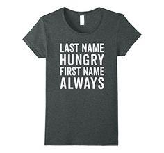 Womens Last Name Hungry Funny Quote T-Shirt Small Dark He... https://www.amazon.com/dp/B073RS13JM/ref=cm_sw_r_pi_dp_x_0ENzzbGTYE3VP