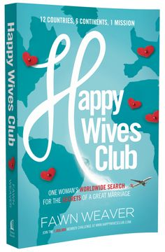 The Marriage Effect: How Being Married Makes You Happier & How to Keep It That Way - Happy Wives Club