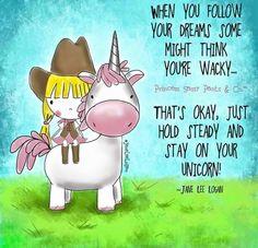 When you follow your dreams... ~ Princess Sassy Pants & Co