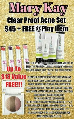 Buy a full size Clear Proof System and get a FREE @ Play item. www.marykay.com/afranks830 www.facebook.com/afranks830 or email me at afranks830@marykay.com