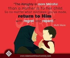 Allah has more mercy than a mother to her child.