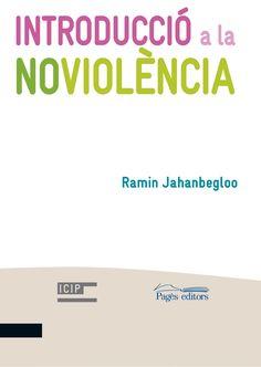 FEBRER-2018. Ramin Jahanbegloo. Introducció a la noviolència.  371 PAU.
