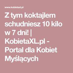 Z tym koktajlem schudniesz 10 kilo w 7 dni!    KobietaXL.pl - Portal dla Kobiet Myślących