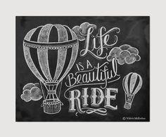 Life Is A Beautiful Ride - Chalkboard Art - Hot Air Balloon Print