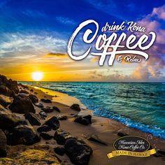Drink Kona Coffee & Relax - Kona Coffee, Beach Memes and Quotes for Coffee Lovers from Hawaiian Isles Kona Coffee Company. Honolulu, Hawaii. Cute and Funny Coffee Sayings, Truths and Humor for Breakfast, Morning Time and Coffee Break. Aloha!