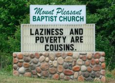 10 most un-Christian church signs. These are absolutely ridiculous, many are hateful and horrible. And of course, wrong.