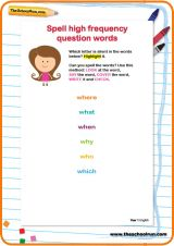 Help your child practise spelling these high-frequency question words.