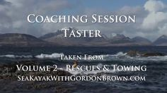 Coaching Session from Volume 2, http://SeaKayakwithGordonBrown.com watch Self Rescues part one https://vimeo.com/69410899 and Contact Towing https://vimeo.com/69406886