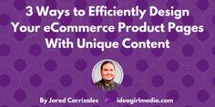 3 Ways to Efficiently Design Your eCommerce Product Pages With Unique Content...   Want to improve your online sales?  Guest author, Jared Carrizales outlines 3 ways to efficiently design your eCommerce product pages with unique content to delight your customers and encourage sales.  by @JaredCarrizales