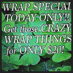St Patrick's day special! Limited quantities. Get a wrap for $20 today only! 702-583-5940 ‪#‎special‬ ‪#‎wrap‬ ‪#‎itworks‬ ‪#‎notwaterweightloss‬ ‪#‎gethealthy‬ ‪#‎detoxme‬ ‪#‎stpatty‬ ‪#‎limited‬ ‪#‎swimsuitready‬ ‪#‎tummy‬ ‪#‎chin‬ ‪#‎thighs‬ ‪#‎back‬ ‪#‎calves‬ ‪#‎innerthighs‬ ‪#‎arms‬ ‪#‎crazywrap‬ ‪#‎vegasmom‬