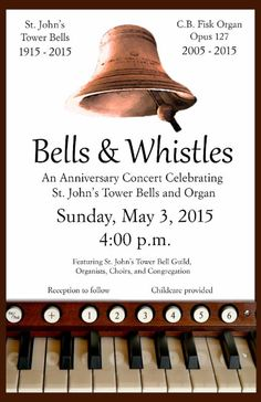 This concert will feature the St. John's Tower Bellringers Guild, Organists, Choirs, and Congregation as they join together to celebrate the 100th Anniversary of the Tower Bells and the 10th Anniversary of the Organ.