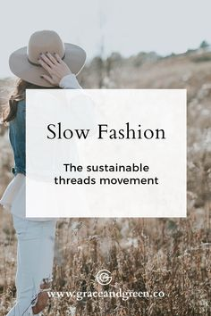 Slow Fashion Movement. Emma Watson and sustainable fashion. Ethical eco-friendly fashion trend. #whomademyclothes www.graceandgreen.co