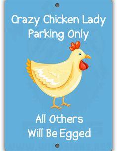Crazy Chicken Lady Parking Indoor/Outdoor Aluminum No Rust No Fade Sign Chicken Coop Kit, Chicken Coop Signs, Portable Chicken Coop, Chicken Lady, Chicken Humor, Building A Chicken Coop, Funny Chicken, Chicken Wire, Pet Chickens