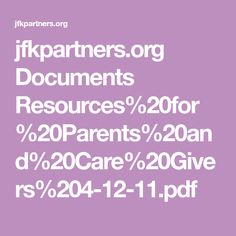 jfkpartners.org Documents Resources%20for%20Parents%20and%20Care%20Givers%204-12-11.pdf