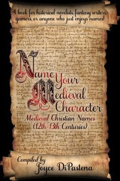 Name Your Medieval Character: Medieval Christian Names (12th-13th Centuries) by Joyce DiPastena, http://www.amazon.com/dp/B00EDCEE3A/ref=cm_sw_r_pi_dp_o.64ub06730WC
