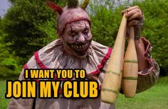 Join the Club | AHSViral.com Did you ever dream of joining a fun club? Well, here is an invitation from Twisty the Clown that you can either accept or reject.