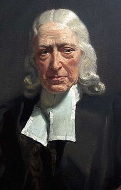 John Wesley- 1703-1791 Anglican minister, Christian theologian. Founder of the Methodist church.