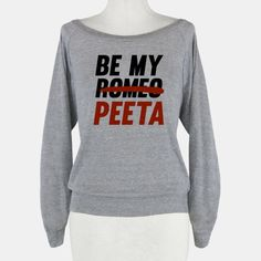 Be My Peeta Sweater Peeta is the fictional Romeo. But then what's Gale :/. QOTD: Everlark or Kale (Don't know Katniss's and Gale's ship name tbh) AOTD: Idk why but I feel like I am going against all fangirls (btw I'm a huge fangirl just read my bio) when I say I like Kale better. Because I feel like Katniss is sort of betraying Gale when she's with Peeta. Although ever lark is cute too :/. Idk it's a hard answer that requires a lot of brains and i don't have time to think cuz I got to go…