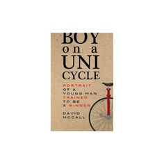 Boy on a Unicycle : Portrait of a Young Man Trained to Be a Winner (Paperback) (Dan McCall)
