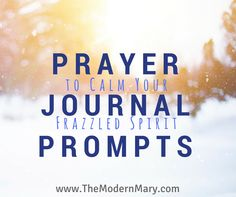 Do you need to calm your spirit after a season of being too busy? You aren't alone! Here are 31 Prayer Journal Prompts to calm your spirit. Check them out!