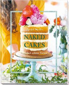 http://amzn.to/2boLq4f Naked Cakes sind DER neue Trend am Backhimmel! Gewollt unperfekt und ohne Fondant und Zuckerguss lassen Naked Cakes alle Hüllen fallen und erstrahlen in schlichter Eleganz.