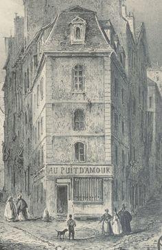 """Paris 3e - """"Au Puit d'Amour"""", foré au XIIe siècle, à l'angle des rues de la Grande et de la Petite Truanderie, disparu en 1838 lors du percement de la rue Rambuteau ."""