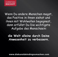Wichtigste Aufgabe des Menschseins Christian Bischoff, Self, Motivation, Quotes, Proverbs Quotes, Quotations, Quote, Shut Up Quotes, Inspiration